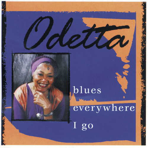 Play & Download Blues Everywhere I Go by Odetta   Napster