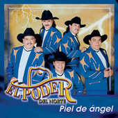 Play & Download Piel de Angel by El Poder Del Norte | Napster