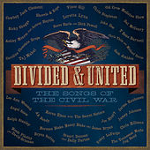 Divided & United: The Songs Of The Civil War by Various Artists