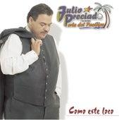 Play & Download Como Este Loco by Julio Preciado Y Su Banda Perla de Pacifico | Napster