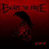 Play & Download Ungrateful (Deluxe) by Escape The Fate | Napster