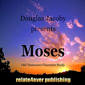 Play & Download Moses (Old Testament Character Study) by Douglas Jacoby | Napster