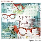 Specs people by Bebo Ferra