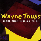 Play & Download More Than Just a Little by Wayne Toups | Napster