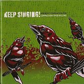 Play & Download Keep Singing!: A Benefit for Compassion over Killing by Various Artists | Napster