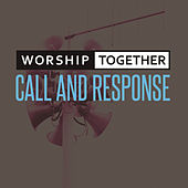 Call And Response by Worship Together