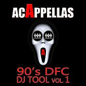 Acappellas: 90's DFC Dj Tool, Vol. 1 by Various Artists