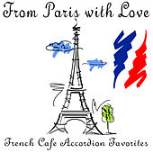 Play & Download From Paris with Love: French Cafe Accordion Favorites by Various Artists | Napster