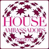 Play & Download House Ambassadors - Edition 3 by Various Artists | Napster
