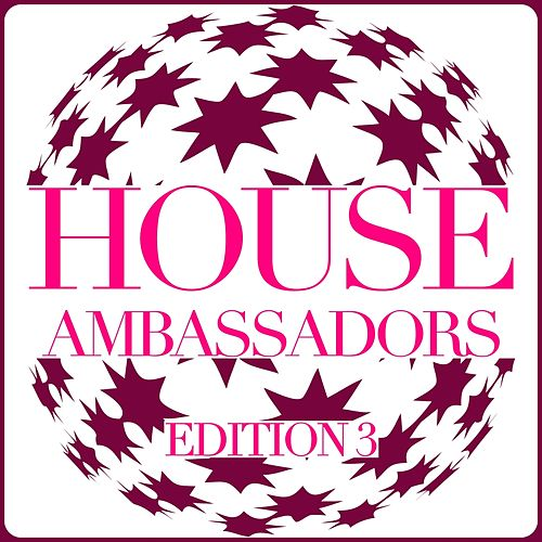 House Ambassadors - Edition 3 by Various Artists