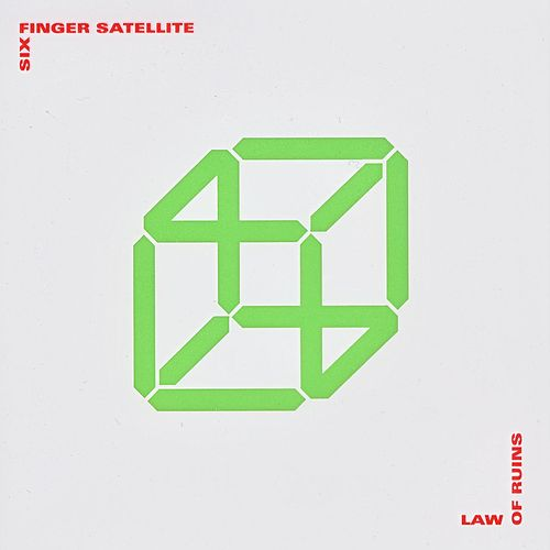 Law Of Ruins by Six Finger Satellite