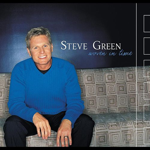Play & Download Woven In Time by Steve Green | Napster