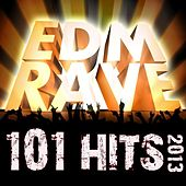 Play & Download 101 Edm Rave Hits 2013 - Top Electronica Workout, Dubstep, Trap, Electro, Techno, Goa, Trance Anthems by Various Artists | Napster