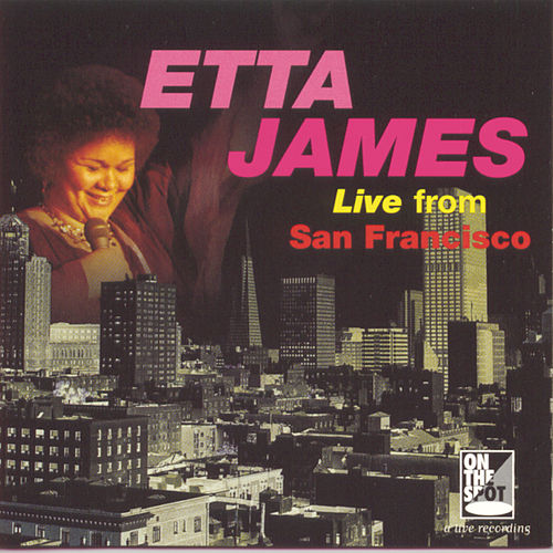 Live From San Francisco by Etta James