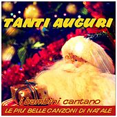 Play & Download Tanti auguri (I bambini cantano le piu' belle canzoni di Natale) by Italian Babies | Napster