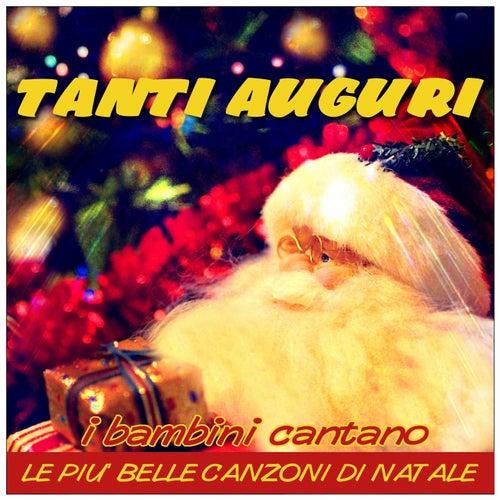 Play & Download Tanti auguri (I bambini cantano le piu' belle canzoni di Natale) by Italian Babies | Napster