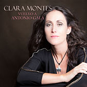 Play & Download Vuelvo a Antonio Gala by Clara Montes | Napster