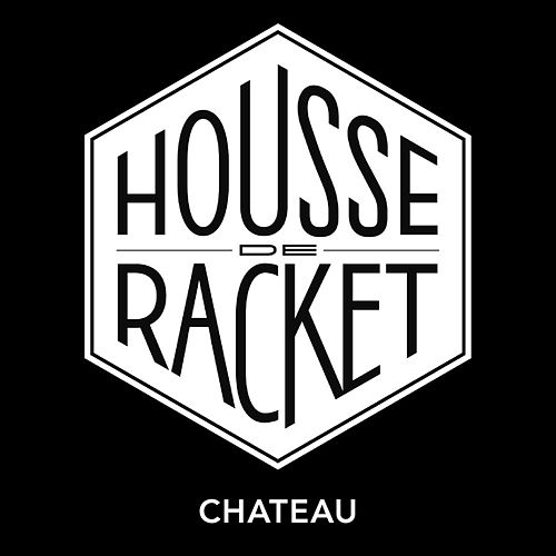 Play & Download Château by Housse de Racket | Napster