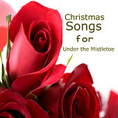 Play & Download Christmas Songs for Under the Mistletoe by The O'Neill Brothers Group | Napster