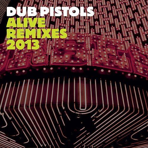 Play & Download Alive (Remixes) by Dub Pistols | Napster