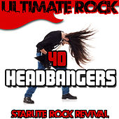 Play & Download Ultimate Rock: 40 Headbangers by Starlite Rock Revival | Napster
