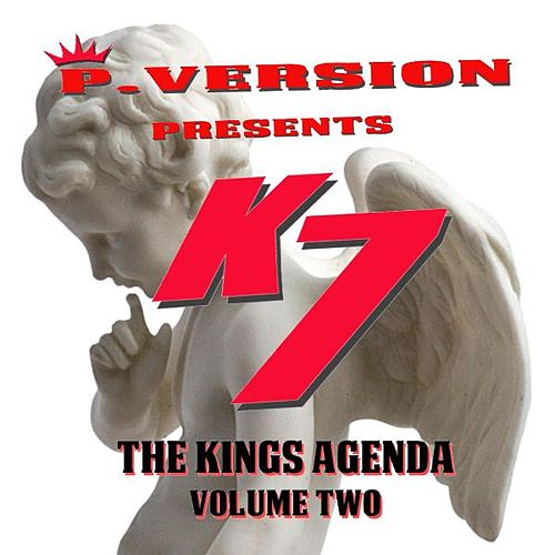 The Kings Agenda, Vol. 2 by K7