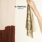 Play & Download Native To by Is Tropical | Napster