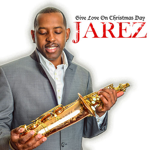 Play & Download Give Love On Christmas Day (feat. A.J Luke) - Single by Jarez | Napster