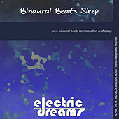 Play & Download Binaural Beats Sleep by Electric Dreams  | Napster
