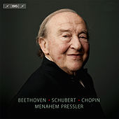 Play & Download Beethoven, Schubert & Chopin: Piano Works by Menahem Pressler | Napster