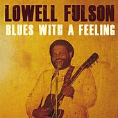Play & Download Blues With a Feeling by Lowell Fulson | Napster