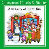 Christmas Carols & Stories (A Treasury of Festive Fun) by Kidzone