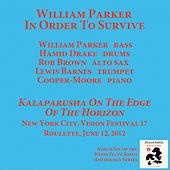 Play & Download Kalaparusha On The Edge Of The Horizon by William Parker | Napster