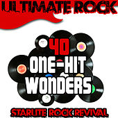 Play & Download Ultimate Rock: 40 One-Hit Wonders by Starlite Rock Revival | Napster