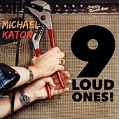Play & Download 9 Loud Ones! by Michael Katon | Napster