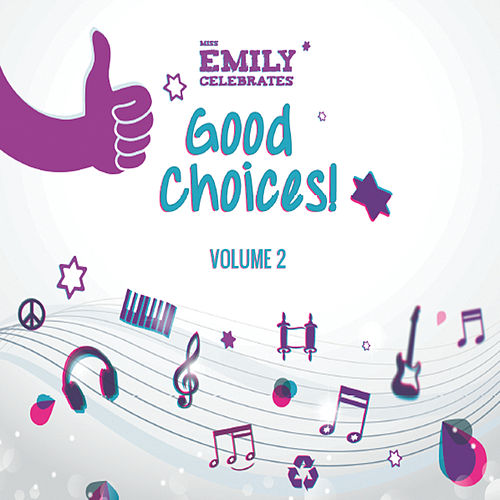 Play & Download Good Choices!, Vol. 2 by Miss Emily | Napster