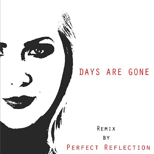 Play & Download Days Are Gone (Perfect Reflection Remix) by ToneMichelle | Napster