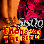 Play & Download Thong Song - Best Of by Sisqó | Napster