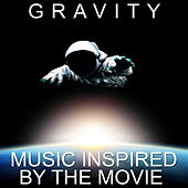 Play & Download Gravity - Music Inspired by the Movie by Various Artists | Napster