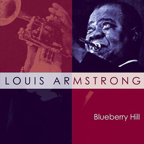 Play & Download Blueberry Hill by Louis Armstrong | Napster