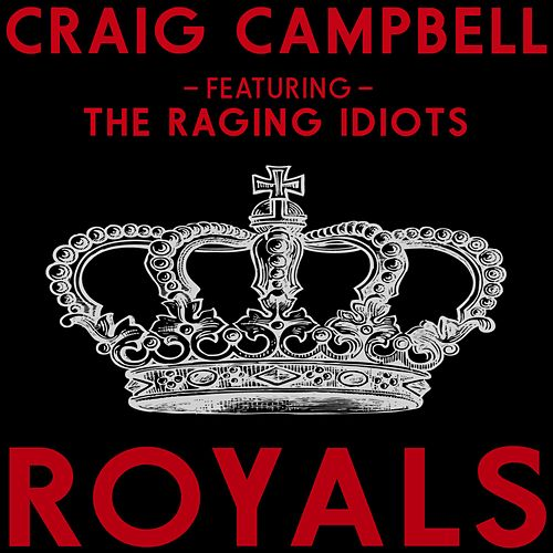 Royals by Craig Campbell