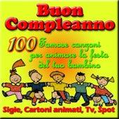 Play & Download Buon compleanno: 100 famose canzoni per animare la festa del tuo bambino by Various Artists | Napster