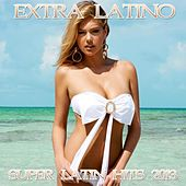 Play & Download Extra Latino Compilation by Various Artists | Napster