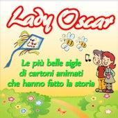 Play & Download Lady Oscar: le più belle sigle di cartoni animati che hanno fatto la storia by La Bambilandia   Napster