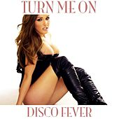 Play & Download Turn Me On by Disco Fever | Napster