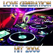 Play & Download Love Generation (Hit 2006) by Disco Fever | Napster