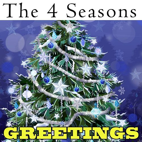 Play & Download The 4 Season's Greetings by Frankie Valli & The Four Seasons | Napster