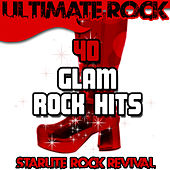 Play & Download Ultimate Rock: 40 Glam Rock Hits by Starlite Rock Revival | Napster
