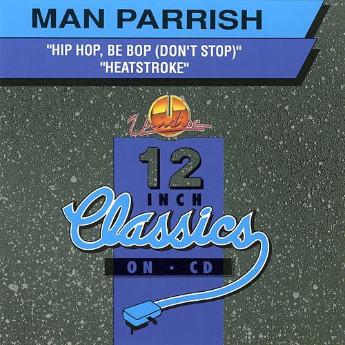 Hip Hop Be Bop (Don't Stop) / Heartstroke by Man Parrish