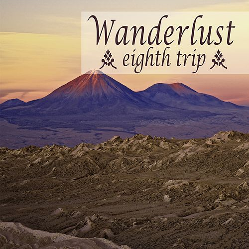 Wanderlust - eighth trip by Various Artists